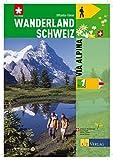 Wanderland Schweiz: 1. Via Alpina