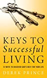 Keys to Successful Living: 12 Ways to Discover Gods Best for Your Life