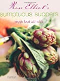 Rose Elliot's Sumptuous Suppers: Veggie Food with Style