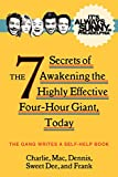 Its Always Sunny in Philadelphia: The 7 Secrets of Awakening the Highly Effective Four-Hour Giant, Today