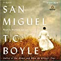San Miguel (       UNABRIDGED) by T. C. Boyle Narrated by Barbara Caruso