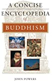 A Concise Encyclopedia of Buddhism (Concise Encyclopedia of World Faiths)