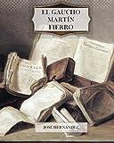 El Gaucho Martín Fierro (Spanish Edition) (1466298162) by Hernandez, Jose