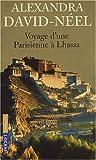 Voyage d'une Parisienne à Lhassa : A pied et en mendiant de la Chine à l'Inde à travers le Tibet