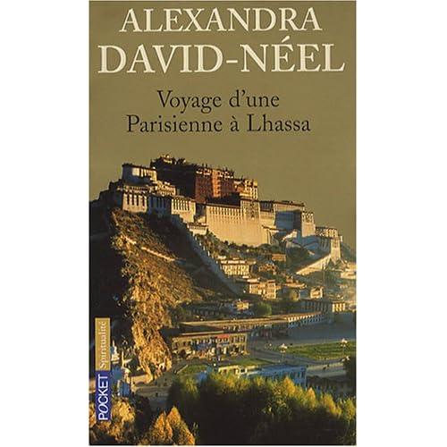 Voyage d'une Parisienne à Lhassa Alexandra David-Néel