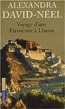 Voyage d'une parisienne � Lhassa : A pied et en mendiant de la Chine � l'Inde � travers le Tibet par David-N�el