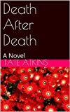 Death After Death: A Novel