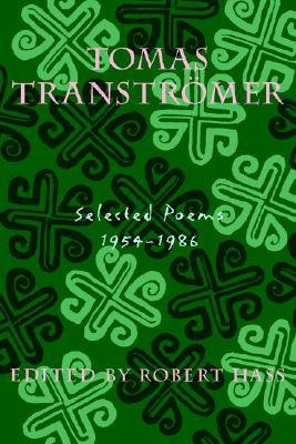 Tomas Transtromer - Selected Poems 1954-1986