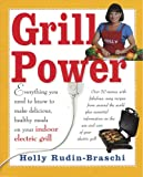 img - for Grill Power: Everything you need to know to make delicious, healthy meals on your Indoor Electric Grill book / textbook / text book