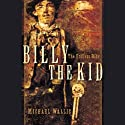 Billy the Kid: The Endless Ride (       UNABRIDGED) by Michael Wallis Narrated by Todd McLaren
