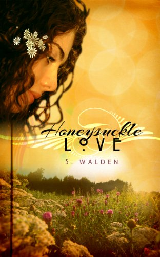 Honeysuckle Love by S. Walden