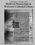 img - for A Descriptive Catalogue of the Medieval Manuscripts in Worcester Cathedral Library by R.M. Thomson (2001-07-27) book / textbook / text book