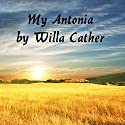My Antonia Audiobook by Willa Cather Narrated by Cindy Hardin Killavey, Jim Killavey