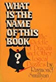 What is the Name of This Book?: The Riddle of Dracula & Other Logical Puzzles (0139550623) by Smullyan, Raymond