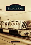 Tacoma Rail (Images of Rail)