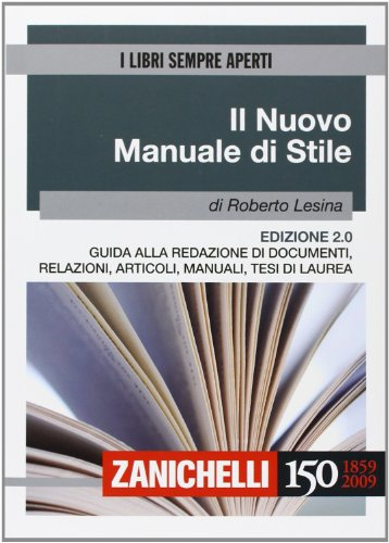 Il nuovo manuale di stile Guida alla redazione di documenti relazioni articoli manuali tesi di laurea PDF