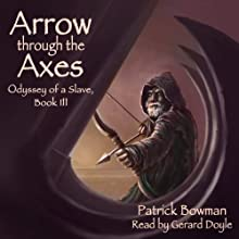 Arrow Through the Axes (       UNABRIDGED) by Patrick Bowman Narrated by Gerard Doyle