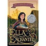 Ella Enchanted (Trophy Newbery) ~ Gail Carson Levine