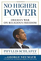 No Higher Power: Obama's War on Religious Freedom