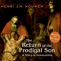The Return of the Prodigal Son: A Story of Homecoming (       UNABRIDGED) by Henri J. M. Nouwen Narrated by Dan Anderson
