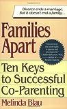 Families Apart: Ten Keys to Successful Co-Parenting
