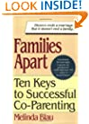 Families Apart:Ten Keys to Successfual Co-Parenting