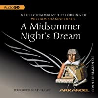A Midsummer Night's Dream: Arkangel Shakespeare  by William Shakespeare Narrated by Amanda Root, David Harewood, Roy Hudd