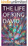 THE LIFE OF KING DAVID: 11 Bible Study Lessons in the Old Testament Character:  David