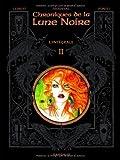echange, troc François Froideval, Olivier Ledroit - Chroniques de la lune noire : L'intégrale, tome 2