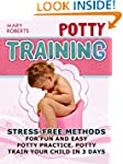Potty Training: Stress-free Methods f...