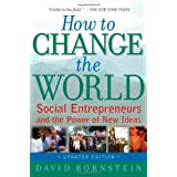 "How to Change the World: Social Entrepreneurs and the Power of New Ideasvon ""David Bornstein"""