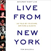 Live from New York: An Uncensored History of Saturday Night Live | [Tom Shales, James Andrew Miller]