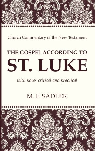 The Gospel According to St. Luke: With Notes Critical and Practical (Church Commentary of the New Testament)