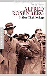 Alfred Rosenberg: Hitlers Chefideologe