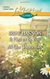 Irene Hannon It Had to Be You & All Our Tomorrows (Love Inspired Classics)