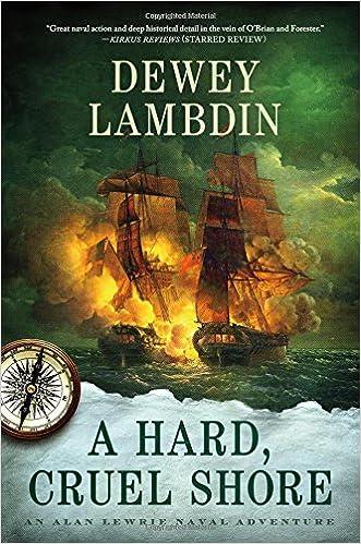 A Hard, Cruel Shore: An Alan Lewrie Naval Adventure (Alan Lewrie Naval Adventures)