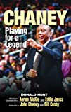 img - for Chaney: Playing for a Legend book / textbook / text book