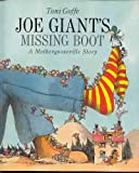 Joe Giant's missing boot: A Mothergooseville story (0688095321) by Goffe, Toni