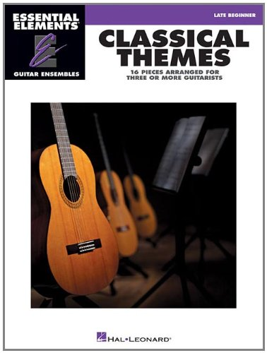 Classical Themes: Late Beginner: 16 Pieces Arranged for Three or More Guitarists (Essential Elements: Guitar Ensembles)