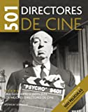 501 directores de cine/ 501 Movie Directors (Spanish Edition) (8425342643) by Schneider, Steven Jay