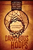 Dangerous Hoops: A Forensic Marketing Action Adventure (LSU Press Paperback Original)