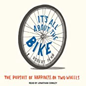 It's All About the Bike: The Pursuit of Happiness on Two Wheels | [Robert Penn]