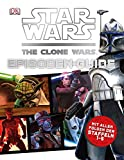Star Wars The Clone Wars Episoden-Guide: Mit allen Folgen der
