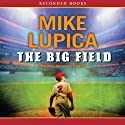 The Big Field (       UNABRIDGED) by Mike Lupica Narrated by Christopher Evan Welch