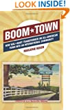 Boom Town: How Wal-Mart Transformed an All-American Town Into an International Community