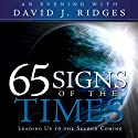 65 Signs of the Times (       UNABRIDGED) by David Ridges Narrated by David Ridges