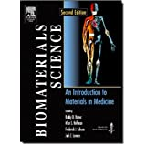 Biomaterials Science: An Introduction to Materials in Medicine, Second Edition ~ Buddy D. Ratner