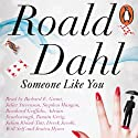 Someone Like You Audiobook by Roald Dahl Narrated by Richard E. E. Grant, Juliet Stevenson, Stephen Mangan, Richard Griffiths, Tamsin Greig, Julian Rhind-Tutt,  Full Cast