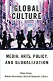 img - for Global Culture: Media, Arts, Policy, and Globalization book / textbook / text book