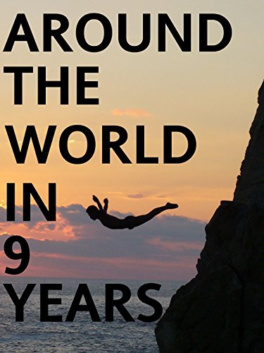 Around The World In 9 Years